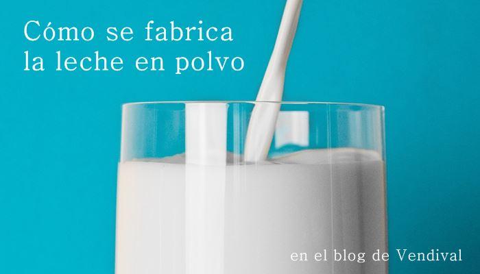 leche en polvo fabricación