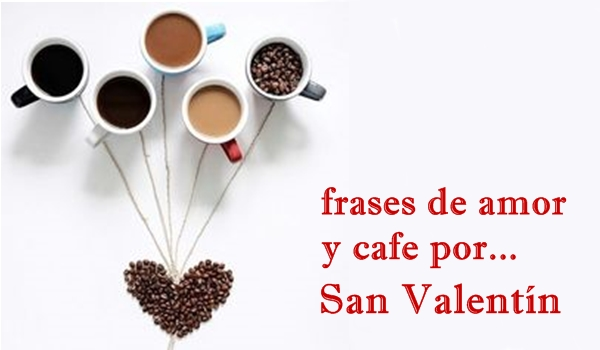 frases de amor y cafe por san valentín